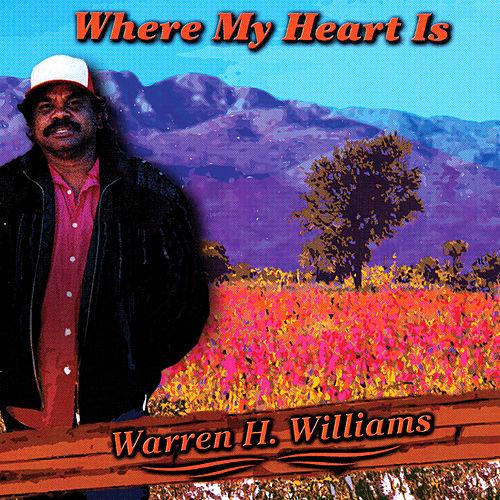 Where My Heart Is - Warren H Williams