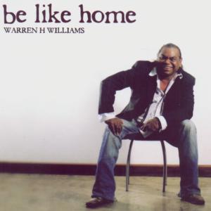Be Like Home - Warren H Williams