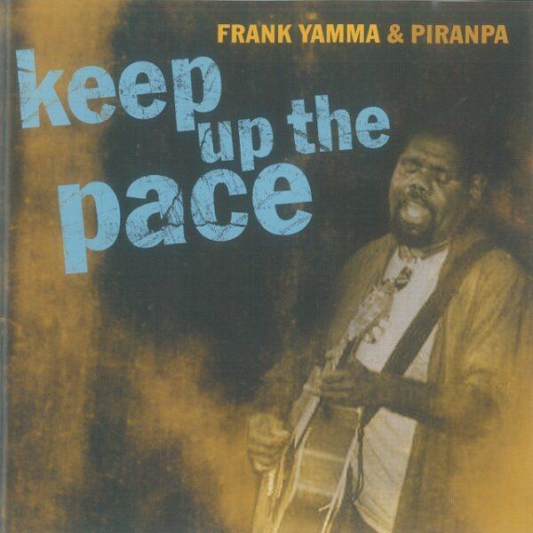 Frank Yamma & Piranpa - Keep Up the Pace