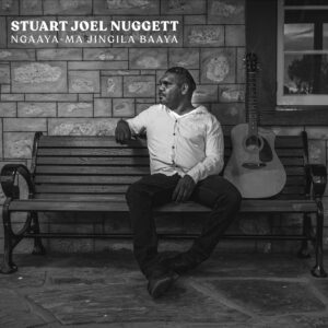 Ngaaya-Ma Jingila Baaya - Stuart Joel Nuggett CD