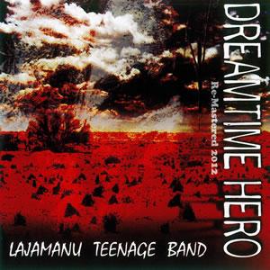 Dreamtime Hero - Lajamanu Teenage Band