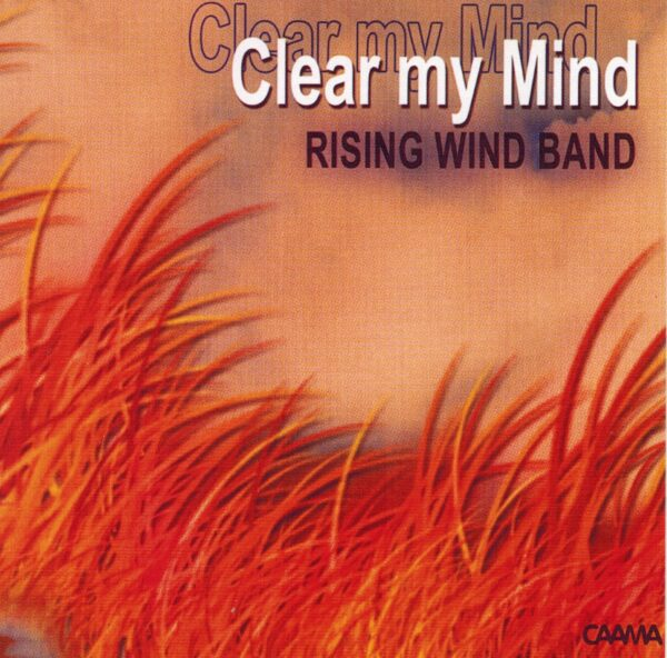 Clear My Mind - Rising Wind Band