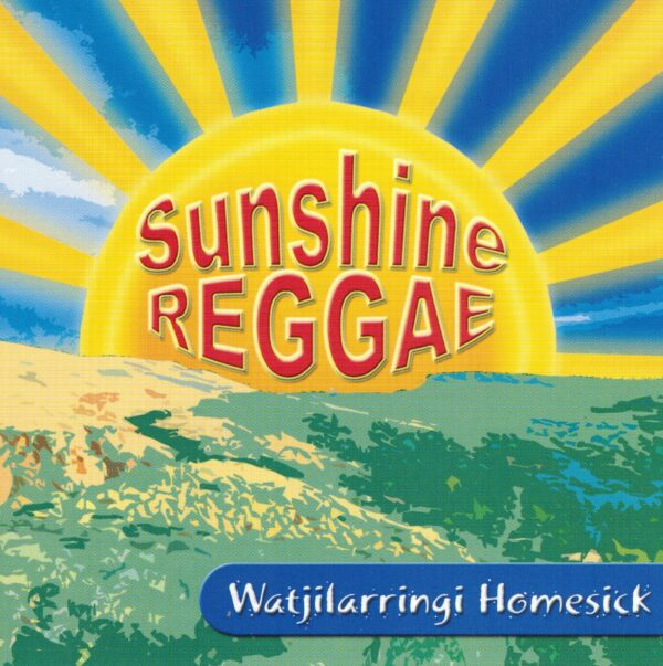 Watjilarrinya Homesick - Sunshine Reggae