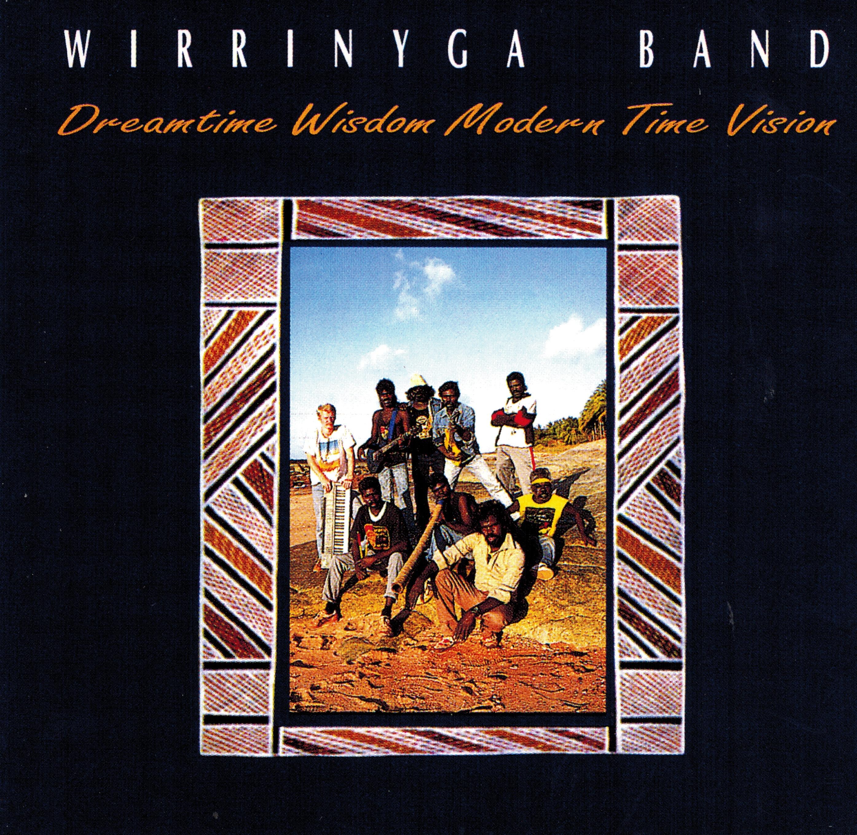 Dreamtime Wisdom Modern Time Vision - Wirrinyga Band