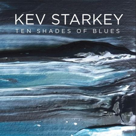 Ten Shades of Blues - Kev Starkey