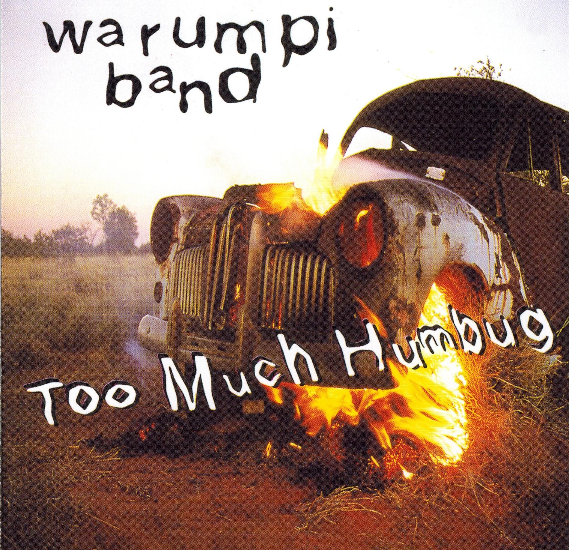 Warumpi Band - Too Much Humbug